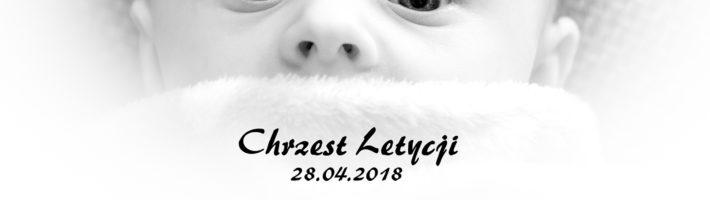 Chrzest Letycji 28.04.2018